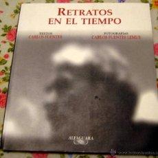 Libros de segunda mano: RETRATOS EN EL TIEMPO - CARLOS FUENTES - FOTOGRAFIAS - ALFAGUARA. Lote 50913127