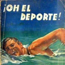 Libros de segunda mano: J. MALLORQUÍ : OH EL DEPORTE (MOLINO 1939). Lote 54110090