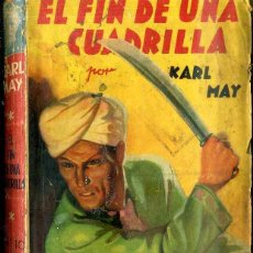 Libros de segunda mano: KARL MAY : EL FIN DE UNA CUADRILLA (MOLINO, 1937). Lote 50919432