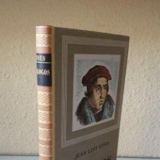 Libros de segunda mano: JUAN LUIS VIVES DIALOGOS EDITORIAL IBERIA 1957. Lote 86947286