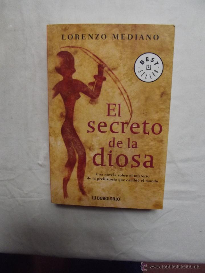 EL SECRETO DE LA DIOSA POR LORENZO MEDIANO (Libros de Segunda Mano (posteriores a 1936) - Literatura - Narrativa - Otros)