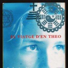 Libros de segunda mano: EL VIATGE D' EN THEO -CATHERINE CLEMENT-. Lote 51029974