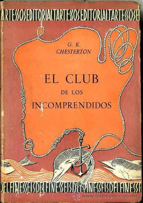 CHESTERTON : EL CLUB DE LOS INCOMPRENDIDOS (TARTESSOS, 1941) (Libros de Segunda Mano (posteriores a 1936) - Literatura - Narrativa - Otros)