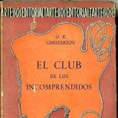 Libros de segunda mano: CHESTERTON : EL CLUB DE LOS INCOMPRENDIDOS (TARTESSOS, 1941) . Lote 51046252