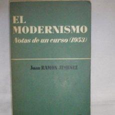 Libros de segunda mano: JUAN RAMON,JIMENEZ: EL MODERNISMO (NOTAS DE UN CURSO (1953). Lote 51069162