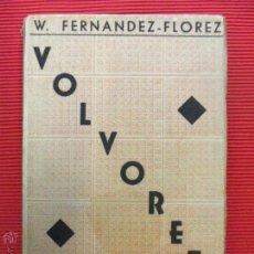 Libros de segunda mano: VOLVORETA - WENCESLAO FERNÁNDEZ FLÓREZ. Lote 51104738