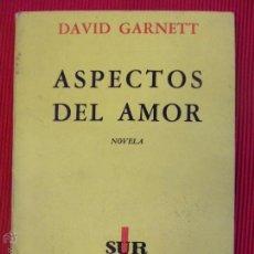 Libros de segunda mano: ASPECTOS DEL AMOR - DAVID GARNETT. Lote 51106908