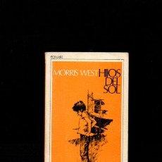 Libros de segunda mano: HIJOS DEL SOL - MORRIS WEST - POMAIRE 1972. Lote 51107910