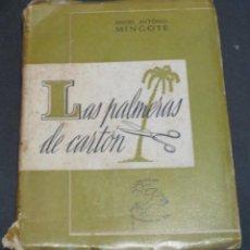 Libri di seconda mano: LAS PALMERAS DE CARTÓN ÁNGEL ANTONIO MINGOTE AÑO 1948. Lote 51125235