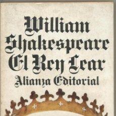 Livres d'occasion: WILLIAM SHAKESPEARE. EL REY LEAR. ALIANZA. Lote 51187695