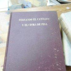 Libri di seconda mano: LIBRO FERNANDO EL CATÓLICO Y EL CISMA DE PISA 1946 ED. ESPASA-CALPE L-9253. Lote 51248861