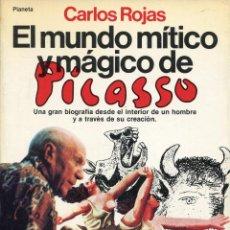 Libros de segunda mano: EL MUNDO MITICO Y MAGICO DE PICASSO --CARLOS ROJAS. Lote 51361524