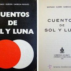 Libros de segunda mano: GUBERN GARRIGA - NOGUES, SANTIAGO. CUENTOS DE SOL Y LUNA. 1972.. Lote 51452606