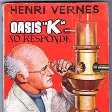 Libros de segunda mano: OASIS K NO RESPONDE HENRI VERNES EDICIONES G.P. 1958, LIBROS ALCOTAN 128 PAG BUEN ESTADO. Lote 245292025