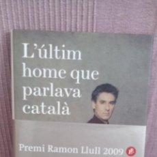 Libros de segunda mano: CARLES CASAJUANA - L'ÚLTIM HOME QUE PARLAVA CATALÀ - PLANETA, 2009 - IMPECABLE . Lote 51492483