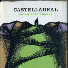 Libros de segunda mano: ESTANISLAU TORRES : CASTELLADRAL (DESTINO, 1969) PRIMERA EDICIÓ - CATALÀ. Lote 51518268