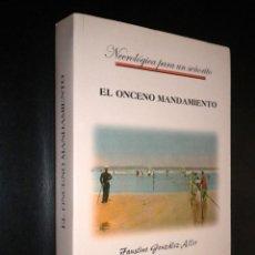 Libros de segunda mano: EL ONCENO MANDAMIENTO: NECROLÓGICA PARA UN SEÑORITO / GONZÁLEZ ALLER, FAUSTINO. Lote 51561242