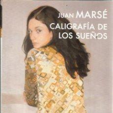 Libros de segunda mano: CALIGRAFÍA DE LOS SUEÑOS. JUAN MARSÉ. LUMEN. BARCELONA. 2011. Lote 51574629