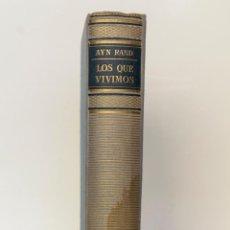 Libros de segunda mano: LOS QUE VIVIMOS- AYN RAND. Lote 51620229