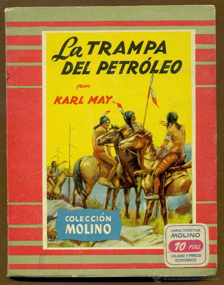 COLECCION MOLINO Nº 21 - LA TRAMPA DEL PETROLEO POR KARL MAY (Libros de Segunda Mano (posteriores a 1936) - Literatura - Narrativa - Otros)
