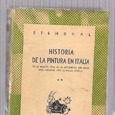 Libros de segunda mano: HISTORIA DE LA PINTURA EN ITALIA. STENDHAL. COLECCIÓN AUSTRAL Nº855. EDIT. CALPE. 1948.. Lote 51643399