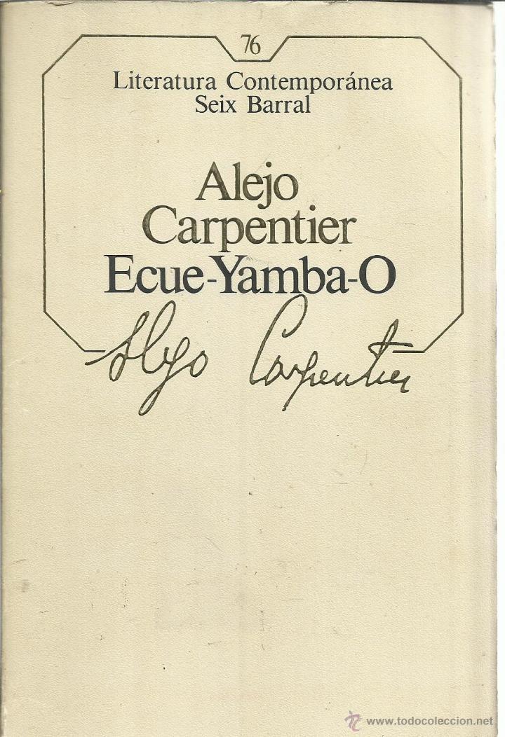 ECUE-YAMBA-O. ALEJO CARPENTIER. SEIX BARRAL. BARCELONA. 1986 (Libros de Segunda Mano (posteriores a 1936) - Literatura - Narrativa - Otros)