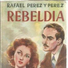 Libros de segunda mano: REBELDIA. RAFAEL PÉREZ Y PÉREZ. EDITORIAL JUVENTUD. BARCELONA. 1954. Lote 51683919