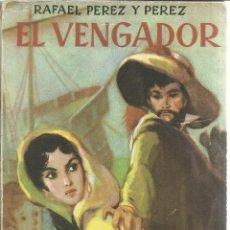 Libros de segunda mano: EL VENGADOR. RAFAEL PÉREZ Y PÉREZ. EDITORIAL JUVENTUD. BARCELONA. 1956. Lote 51683942