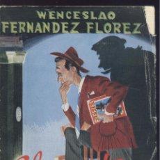 Libros de segunda mano: W. FERNÁNDEZ FLOREZ. EL MALVADO CARABEL. ZARAGOZA, 1954. GALICIA. Lote 51649036