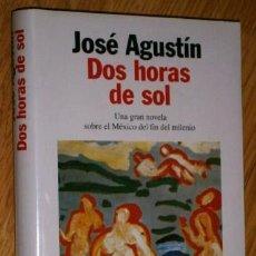 Libros de segunda mano: DOS HORAS DE SOL POR JOSÉ AGUSTÍN DE ED. PLANETA EN BARCELONA 1997 PRIMERA EDICIÓN. Lote 51766563