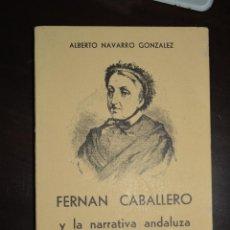 Libros de segunda mano: FERNAN CABALLERO Y LA NARRATIVA. AUTOR: ALBERTO NAVARRO GONZALEZ. Lote 51798862