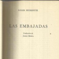Libros de segunda mano: LAS EMBAJADAS. ROGER PEYREFITTE. EDITORIAL SUDAMERICANA. BUENOS AIRES. 1957. Lote 51923992