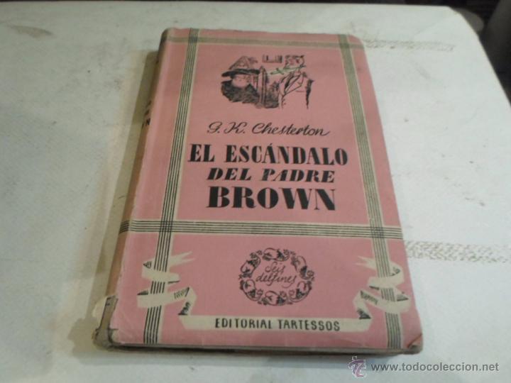 G.K. CHESTERTON, EL ESCANDALO DEL PADRE BROWN, ED. TARTESSOS, 1942 (Libros de Segunda Mano (posteriores a 1936) - Literatura - Narrativa - Otros)