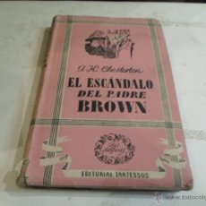 Libros de segunda mano: G.K. CHESTERTON, EL ESCANDALO DEL PADRE BROWN, ED. TARTESSOS, 1942. Lote 51967852