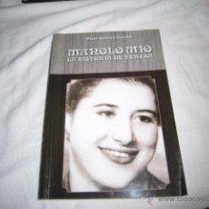 Libros de segunda mano: MANOLO MIO LA HISTORIA DE TERESA.PILAR QUIROS CONDE.EDICIONES AZUCEL 2010.-1ª EDICION. Lote 52006197