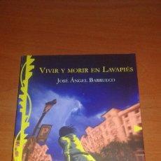 Libros de segunda mano: JOSÉ ÁNGEL BARRUECO - VIVIR Y MORIR EN LAVAPIÉS . Lote 52006256
