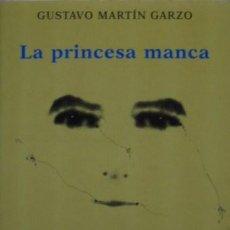 Libros de segunda mano: LA PRINCESA MANCA/GUSTAVO MARTÍN GARZO - AVE DEL PARAÍSO. Lote 52029559