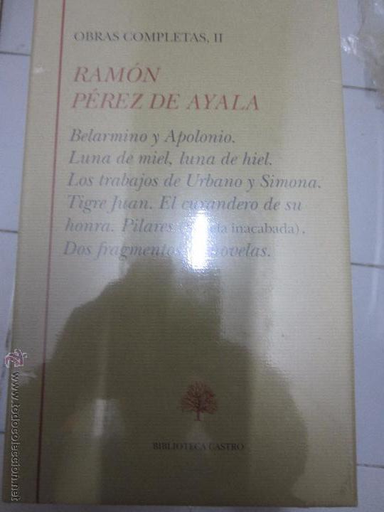 RAMON PEREZ DE AYALA OBRAS COMPLETAS 2 BELARMINO Y APOLINIO. LUNA DE MIEL Y LAUNA DE HIEL (Libros de Segunda Mano (posteriores a 1936) - Literatura - Narrativa - Otros)