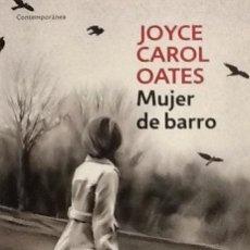 Libros de segunda mano: MUJER DE BARRO. JOYCE CAROL OATES. EDICIÓN BOLSILLO. Lote 52129714