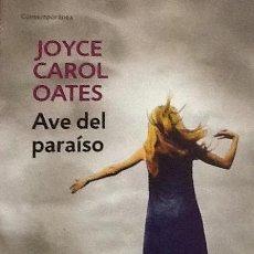 Libros de segunda mano: AVE DEL PARAÍSO . JOYCE CAROL OATES. EDICIÓN BOLSILLO .. Lote 52129748