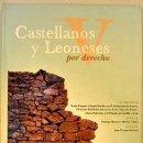 Libros de segunda mano: CASTELLANOS Y LEONESES POR DERECHO. TOMO V - CASONET GUTIÉRREZ, SERGIO; SÁNCHEZ MENÉNDEZ, SERGIO. Lote 50908806