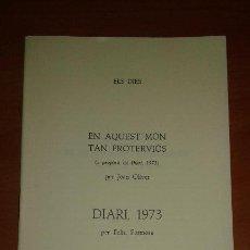 Libros de segunda mano: JOAN OLIVER, EN AQUEST MON TAN PROTERVIOS / FELIU FORMOSA DÍARI 1973. Lote 52413285