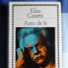 Libros de segunda mano: AUTO DE FE. ELIAS CANETTI. PRÓLOGO DE MARIO VARGAS LLOSA. BIBLIOTECA DE PLATA. Lote 52484364