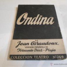 Libros de segunda mano: JEAN GIRADOUX, ONDINA. TEATRO, Nº 269. Lote 52505318