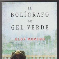 Livres d'occasion: EL BOLÍGRAFO DE GEL VERDE POR ELOY MORENO. ESPASA. 317 PÁGINAS.. Lote 52609105
