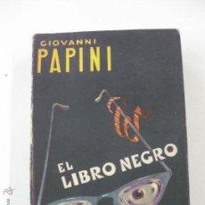 Libros de segunda mano: EL LIBRO NEGRO. GIOVANNI PAPINI. EDITORIAL MUNDO MODERNO. BUENOS AIRES 1952.. Lote 52624480