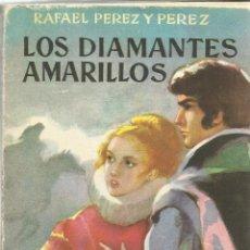 Libros de segunda mano: LOS DIAMANTES AMARILLOS. RAFAEL PÉREZ Y PÉREZ. EDITORIAL JUVENTUD. BARCELONA. 1956. Lote 52626683