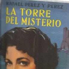 Libros de segunda mano: LA TORRE DEL MISTERIO. RAFAEL PÉREZ Y PÉREZ. EDITORIAL JUVENTUD. BARCELONA. 1955. Lote 52626843