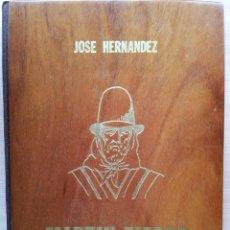 Libros de segunda mano: JOSE HERNANDEZ: MARTIN FIERRO - EL GAUCHO, LA VUELTA DE MARTIN FIERRO 1977 - EDICION ARGENTINA. Lote 52647385
