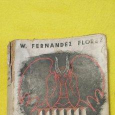 Libros de segunda mano: LAS SIETE COLUMNAS -WENCESLAO FERNANDEZ FLOREZ- LIBRERÍA GENERAL 1940. Lote 52656523